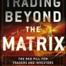 Trading Beyond the Matrix